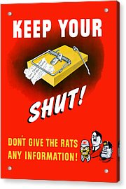 Keep Your Trap Shut -- Ww2 Propaganda Acrylic Print by War Is Hell Store