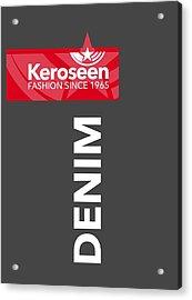 Keroseen Fashion Since 1965 Acrylic Print by Nop Briex