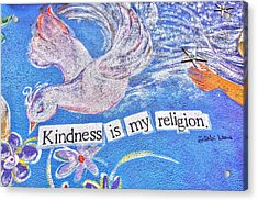Kindness Is My Religion Acrylic Print