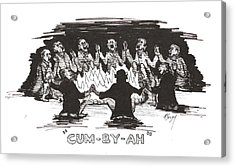 Acrylic Print featuring the drawing Kumbaya by R  Allen Swezey