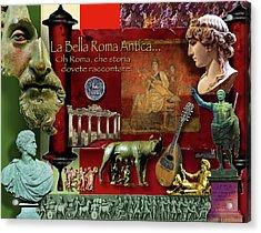 La Bella Roma Antica Acrylic Print