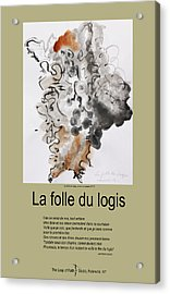La Folle Du Logis Acrylic Print