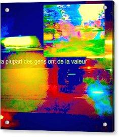 La Plupart Des Gens Ont De La Valeur Most People Are Valuable Acrylic Print by Contemporary Luxury Fine Art