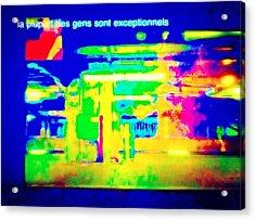 La Plupart Des Gens Sont Exceptionnels Most People Are Exceptional Acrylic Print