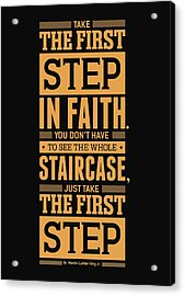 Lab No. 4 Take The First Step Martin Luther King Jr. Motivational Quote Acrylic Print