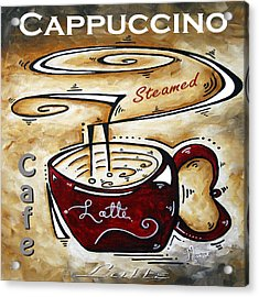 Latte Original Painting Madart Acrylic Print by Megan Duncanson