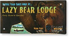 Lazy Bear Lodge Sign Acrylic Print by Wayne McGloughlin
