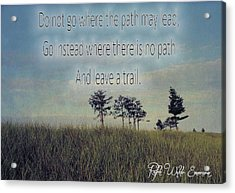 Leave A Trail Emerson Quote Acrylic Print