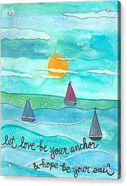 Let Love Be Your Anchor Acrylic Print