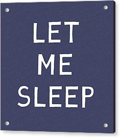 Let Me Sleep Blue- Art By Linda Woods Acrylic Print