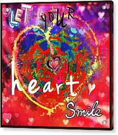 Let Your Heart Smile Acrylic Print