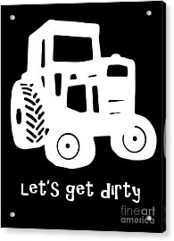 Let's Get Dirty Acrylic Print by Edward Fielding