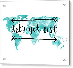 Lets Get Lost 16x20 Acrylic Print