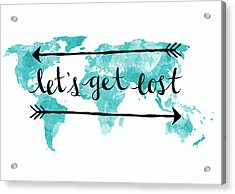 Let's Get Lost Acrylic Print
