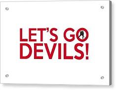 Let's Go Devils Acrylic Print