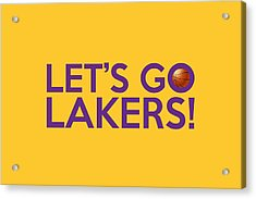 Let's Go Lakers Acrylic Print