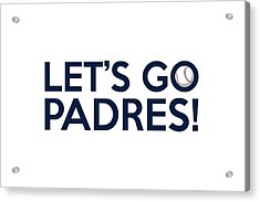 Let's Go Padres Acrylic Print by Florian Rodarte