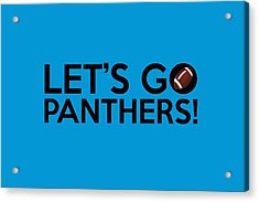 Let's Go Panthers Acrylic Print by Florian Rodarte