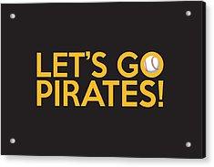 Let's Go Pirates Acrylic Print by Florian Rodarte