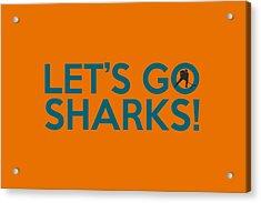 Let's Go Sharks Acrylic Print