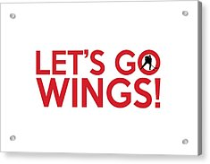 Let's Go Wings Acrylic Print