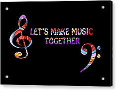 Let's Make Music Together Acrylic Print