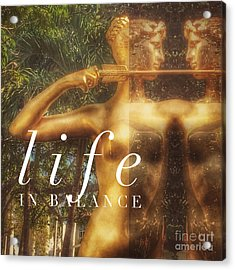 Life In Balance Acrylic Print by Lisa Renee Ludlum