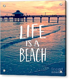 Life Is A Beach Tee Acrylic Print by Edward Fielding