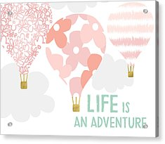 Life Is An Adventure Pink- Art By Linda Woods Acrylic Print