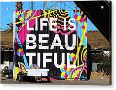 Life Is Beautiful Acrylic Print