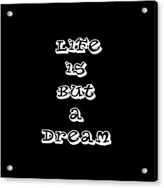 Life Is But A Dream Art Print Poster Acrylic Print