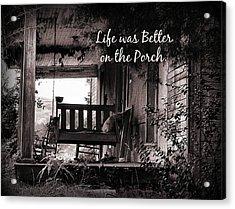 Life Was Better Acrylic Print
