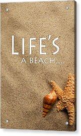 Life's A Beach Acrylic Print by Tina M Wenger