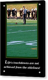 Life's Touchdowns Acrylic Print