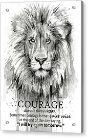 Lion Courage Motivational Quote Watercolor Animal Acrylic Print