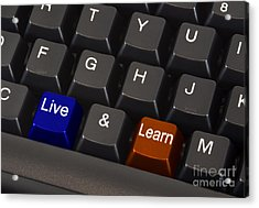 Live And Learn Concept Acrylic Print