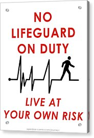 Live At Your Own Risk Acrylic Print by Jon Maki