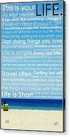 Live Life Acrylic Print by Brad Scott