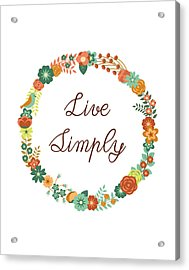 Live Simply Quote Acrylic Print