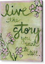 Live The Story Acrylic Print