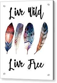 Acrylic Print featuring the digital art Live Wild Live Free by Jaime Friedman
