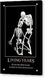 Living Years Acrylic Print