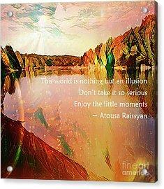 Acrylic Print featuring the photograph World Of Illusion by Atousa Raissyan