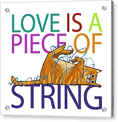 Love Is A Piece Of String Acrylic Print by Trevor Irvin