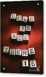 Love Is All There Is Acrylic Print