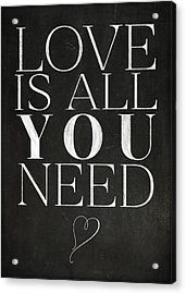 Love Is All You Need Acrylic Print