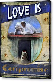 Love Is Compromise Acrylic Print