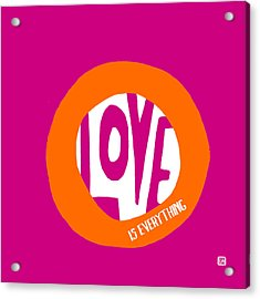 Love Is Everything Acrylic Print