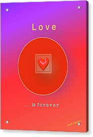 Love Is Forever Acrylic Print by Jack Eadon