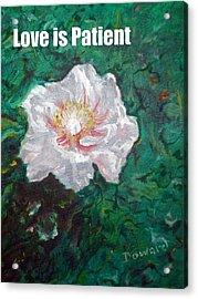Acrylic Print featuring the painting Love Is Patient by Raymond Doward